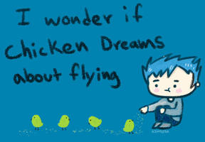 Chicken Dreams by AznFlesh