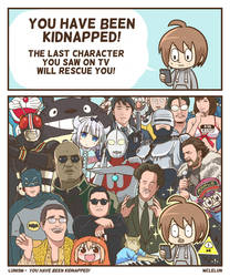 You Have Been Kidnapped! by mclelun
