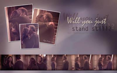 Stand Still by AlLwAyStHeRe4u