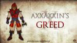 Axxaxxin's Greed by AnutDraws