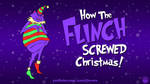 How The Flinch Screwed Christmas! by AnutDraws