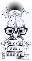 Nerd Till Death 2 by OniBaka