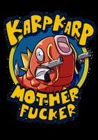 Karp Karp Mother Fucker by ACPuig