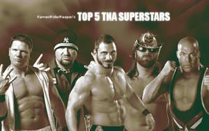 My Top 5 TNA Superstars by KamenRiderReaper