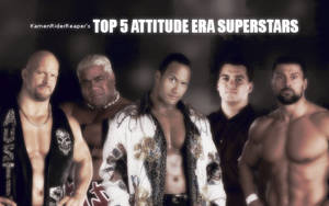 My Top 5 Attitude Era Superstarrs by KamenRiderReaper