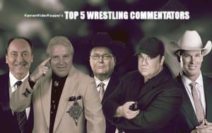 My Top 5 Wrestling Commentators by KamenRiderReaper