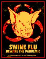 SWINE FLU - Beware The Pandemic by luvataciousskull