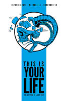 This Is Your Life - Art Show Flyer by luvataciousskull