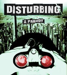 disturbia parody by psychedelic-maverick