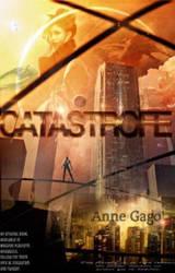 CATASTROFE by anigago10