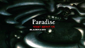 Paradise (What About Us?) - Thumbnail by BladEra123