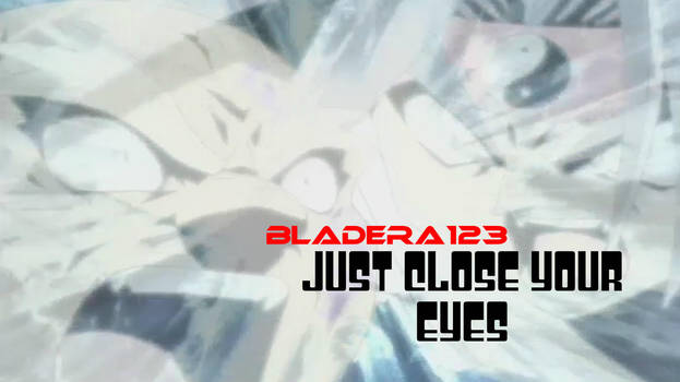 Just Close Your Eyes - Thumbnail by BladEra123