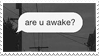 4 - Stamps   are u awake? by LilPsychoGirl