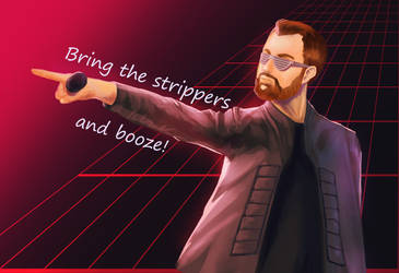 Bring the Strippers and Booze by putridCheese