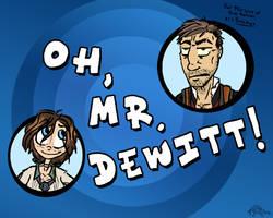 Oh Mr. DeWitt! by Alligator-Jesie