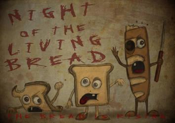 Night of the Living Bread 2 by jobiwonkinosi