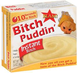 Bitch Puddin' by cynfullpryde