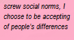 Screw Social Norms by TheLittledDemonCat
