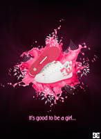 Good to be a girl by justhat1girl