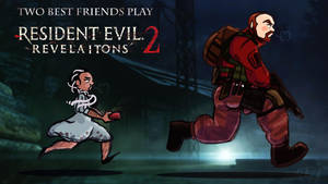 TwoBestFriends play: RE Revelaitons 2 by Zulema