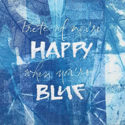 Pretend you're happy when you're blue by Holyrose
