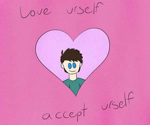 Love urself by LasagnaTheTrashcan