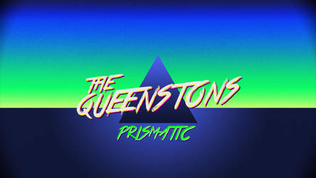 The Queenstons - Prismatic by Joetruck