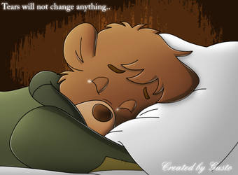 Tears will not change anything by gusto