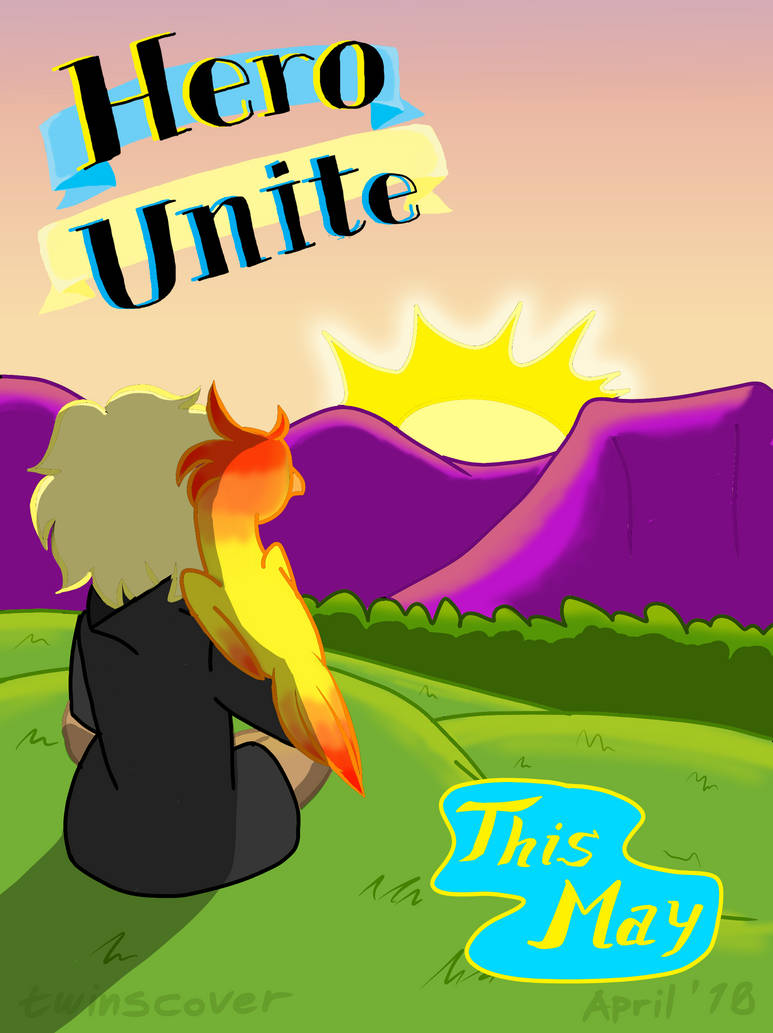 Hero Unite - This May! by twinscover