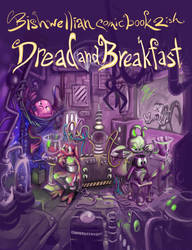 new adventures of Dread and Breakfast and Friends by bimshwel