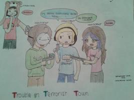 Trouble in Terrorist Town by Sugaarpeeeas