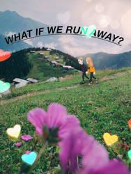 What if We run alway by Raveshitsa