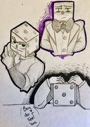 The Dice Man Scribbles by MaliceAndMacarons