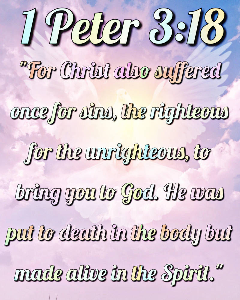1 Peter 3:18 by ExposeTheBeauty
