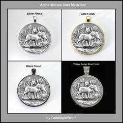 My Alpha Wolves Coin Medallion Is Now Available by GoodSpiritWolf