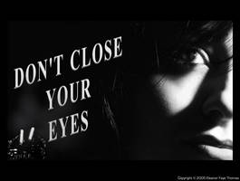 DON'T CLOSE YOUR EYES by LithiumFX