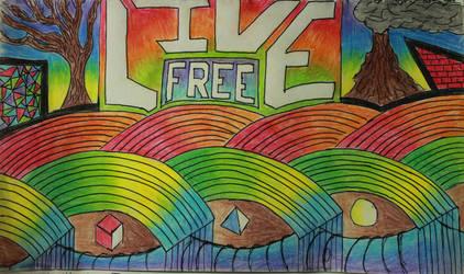 Live Free. by livingkurt