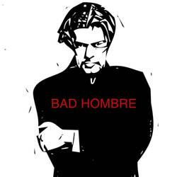 Bad Hombre by zuzugraphics