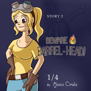 Ohmworld-Beware the Barrel Head! Part 1! by mosobot64