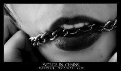 Words In Chains by DameVerte
