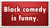 Rant: Black Comedy by Fragdog