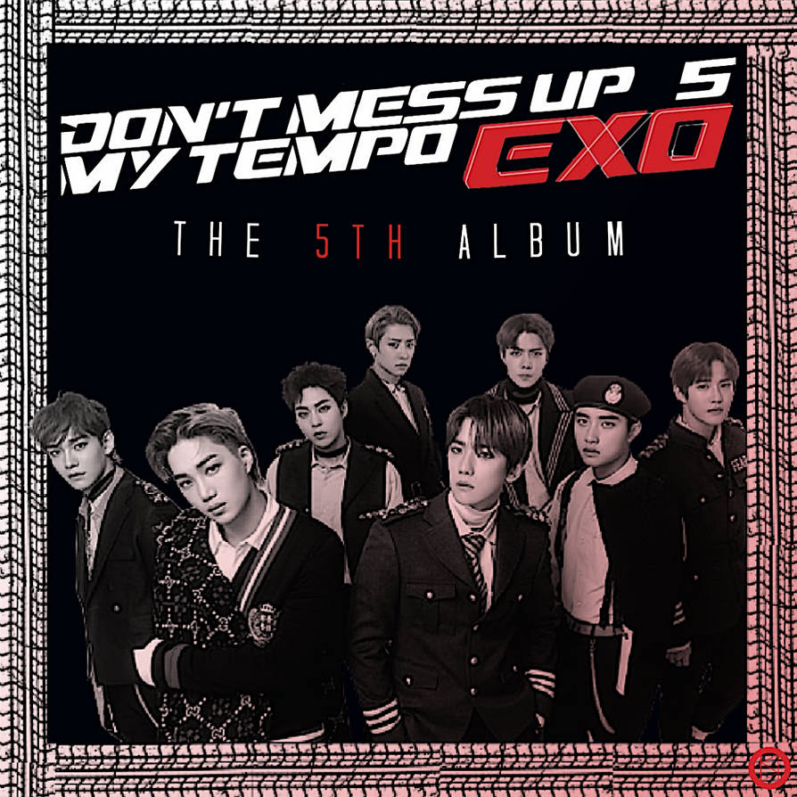 Exo Don T Mess Up My Tempo By Souheima On Deviantart