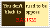 Anybody can oppose Racism by DragonQuestWes