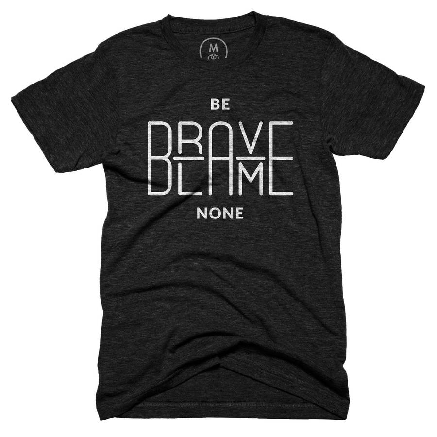 10% Discount on Be Brave, Blame None tee by samadarag