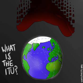What is the ITU? by timsplosion