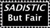 Sadistic but fair stamp by Quaddles-Roost