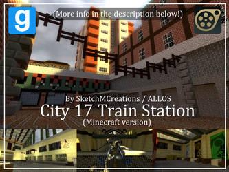 Map - City 17 Train Station (Minecraft version) by SecminourTheThird