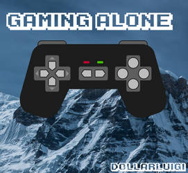 Dollarluigi - Gaming Alone (My Second Album) by Dollarluigi