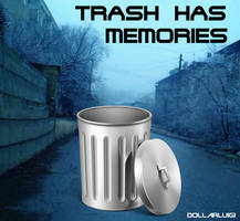 June 2017 Single: Trash Has Memories by Dollarluigi