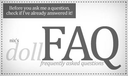 I Have an FAQ by dollstars